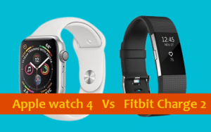 Apple Watch 4 vs Fitbit Charge 2 - Which one is the best?