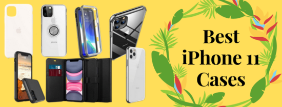 12 Best iPhone 11 Cases - iPhone 11, Pro and Pro Max Cases