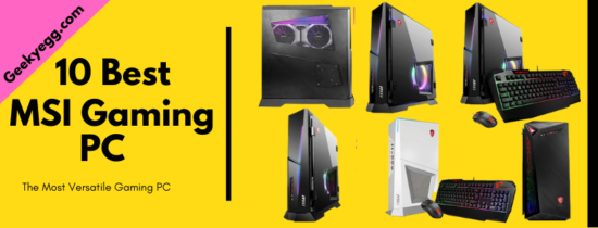 10 Best MSI Gaming PC in 2020 - The Most Versatile Gaming PC