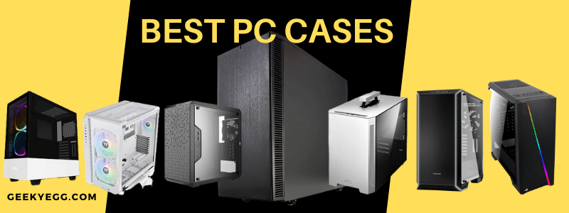 Best Pc Protection 2021 10 Best PC Cases 2021   Top Tower Cases For your Computer