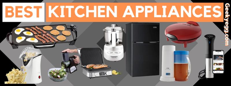 Top 31 Best Kitchen Appliances 2021 - Buyer's Guide