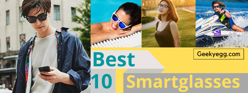 Top 10 Best Smart Glasses 2021 - Buyer's Guide