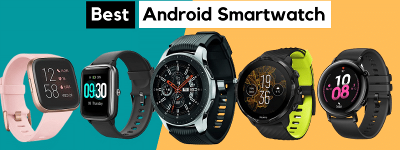 10 Best Android Smartwatch 2021 - Buyer's Guide