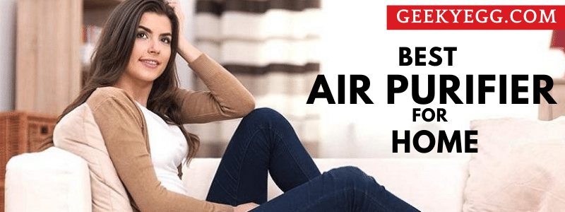 Top 10 Best Air purifier for home 2021 - Reviews & Buyer's Guide